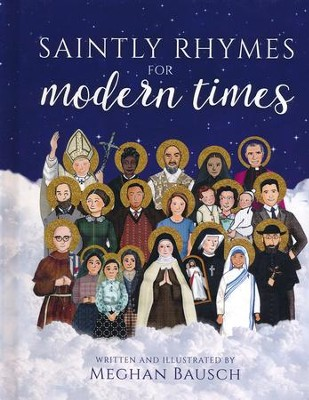 Saintly Rhymes For Modern Times  -     By: Meghan Bausch