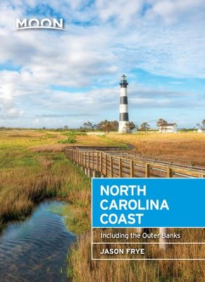 Moon North Carolina Coast: Including the Outer Banks - eBook  -     By: Jason Frye