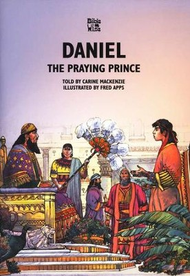 The Praying Prince: The Story of Daniel   -     By: Carine MacKenzie     Illustrated By: Fred Apps