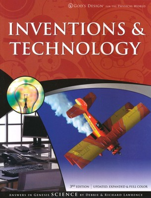 Inventions & Technology: God's Design for the Physical World   -     By: Richard Lawrence, Debbie Lawrence