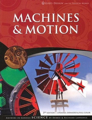 Machines & Motion: God's Design for the Physical World   -     By: Richard Lawrence, Debbie Lawrence