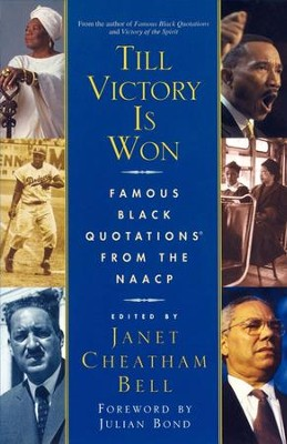 Till Victory Is Won: Famous Black Quotations From the NAACP - eBook  -     By: Janet Cheatham Bell