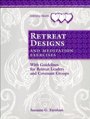 Listening Hearts Retreat Designs: With Meditation  Exercises & Leader Guidelines  -     By: Suzanne Farnham