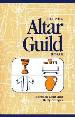 The New Altar Guild Book   -     By: Barbara Gent, Betty Sturges