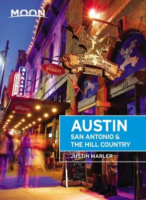 Moon Austin, San Antonio & the Hill Country - eBook  -     By: Justin Marler