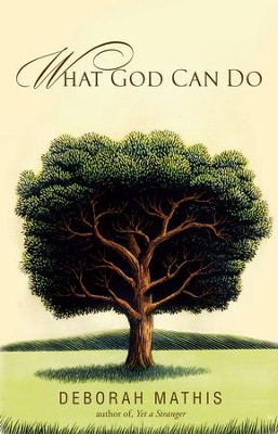 What God Can Do: How Faith Changes Lives for the Better - eBook  -     By: Deborah Mathis