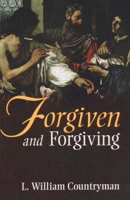 Forgiven & Forgiving  -     By: L. William Countryman