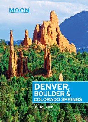 Moon Denver, Boulder & Colorado Springs - eBook  -     By: Mindy Sink