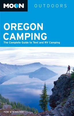 Moon Oregon Camping: The Complete Guide to Tent and RV Camping - eBook  -     By: Tom Stienstra