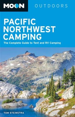 Moon Pacific Northwest Camping: The Complete Guide to Tent and RV Camping in Washington and Oregon - eBook  -     By: Tom Stienstra