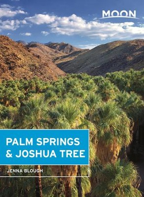 Moon Palm Springs & Joshua Tree - eBook  -     By: Jenna Blough