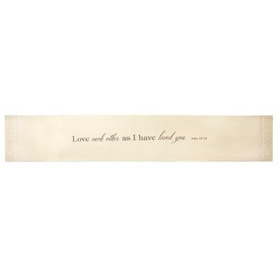 Love Each Other As I Have Loved You Table Runner  -