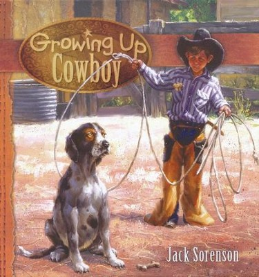 Growing Up Cowboy  -     By: Jack Sorenson
