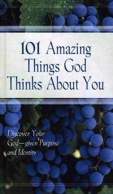 101 Amazing Things God Thinks About You   -