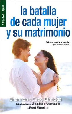 La Batalla De Cada Mujer y su Matrimonio (Every Woman's Marriage, Mass Market Edition)  -     By: Shannon Ethridge, Greg Ethridge
