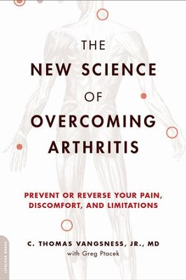The New Science of Overcoming Arthritis: Prevent or Reverse Your Pain, Discomfort, and Limitations - eBook  -     By: Thomas Vangsness, Greg Ptacek