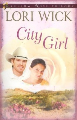 City Girl, Yellow Rose Trilogy Series #3   -     By: Lori Wick