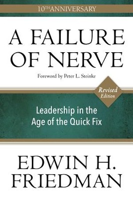 A Failure of Nerve: Leadership in the Age of the Quick Fix, Revised Edition - eBook  -     By: Edwin H. Friedman