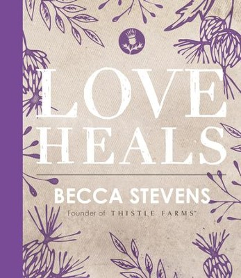 Love Heals - eBook  -     By: Becca Stevens