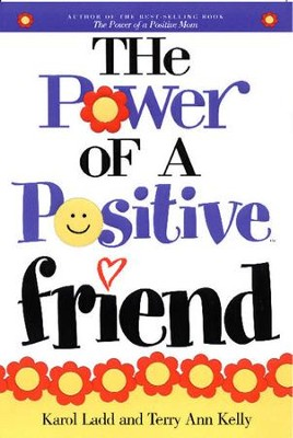 Power of a Positive Friend GIFT - eBook  -     By: Karol Ladd, Terry Ann Kelly