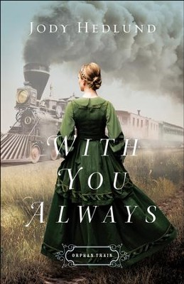With You Always (Orphan Train Book #1) - eBook  -     By: Jody Hedlund