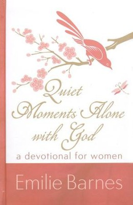 Quiet Moments Alone with God: A Devotional For Women  -     By: Emilie Barnes