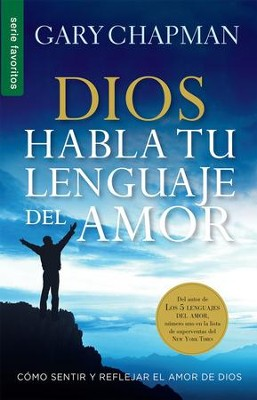 Dios Habla Tu Lenguaje del Amor (God Speaks Your Love Language)  -     By: Gary Chapman