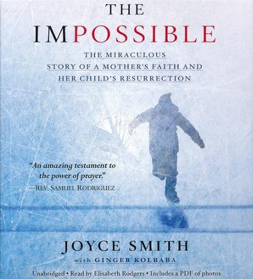 Impossible: The Miraculous Story Of A Mother's Faith And Her Child's Resurrection, Unabridged Audio CD  -     By: Joyce Smith
