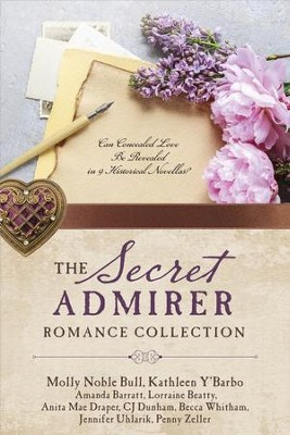 The Secret Admirer Romance Collection: Can Concealed Love Be Revealed in 9 Historical Novellas? - eBook  -     By: Amanda Barratt, Lorraine Beatty, Molly Bull, Penny Zeller