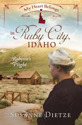 My Heart Belongs in Ruby City, Idaho: Rebecca's Plight - eBook  -     By: Susanne Dietze