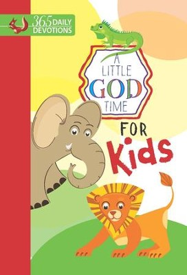 A Little God Time For Kids: 365 Daily Devotions - eBook  -     By: BroadStreet Publishing Group LLC
