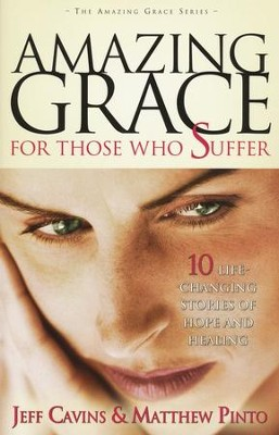 Amazing Grace for those who Suffer  -     By: Jeff Cavins, Matthew Pinto