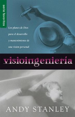 Visioingenieria (Visioneering)   -     By: Andy Stanley