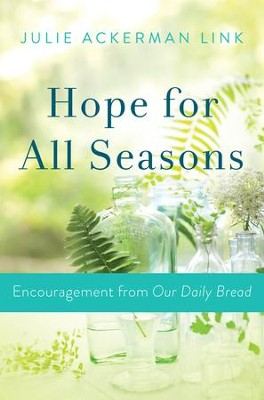 Hope for All Seasons: Encouragement from Our Daily Bread - eBook  -     By: Julie Ackerman Link