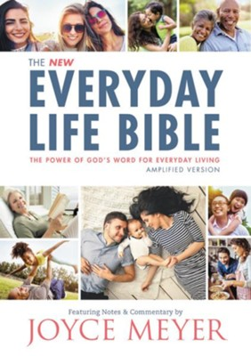 New Everyday Life Bible: The Power Of God's Word For Everyday Living  -     By: Joyce Meyer
