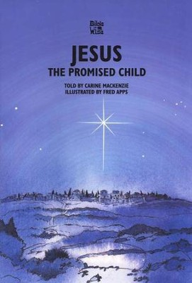 The Promised Child: The Birth of Jesus   -     By: Carine MacKenzie