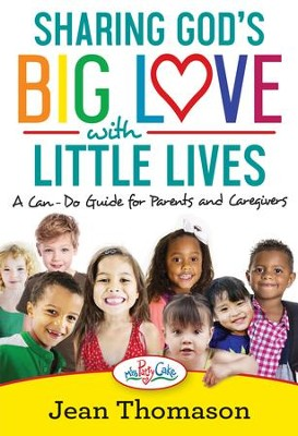 Sharing God's Big Love with Little Lives: A Can-Do Guide for Parents and Caregivers - eBook  -     By: Jean Thomason