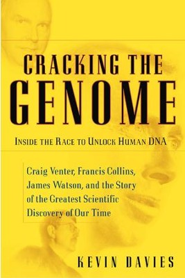 Cracking the Genome: Inside the Race To Unlock Human DNA - eBook  -     By: Kevin Davies