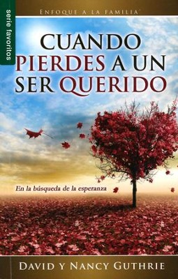 Cuando pierdes a un ser querido, When Your Family's Lost a Loved One  -     By: David Guthrie, Nancy Guthrie