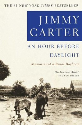 An Hour Before Daylight: Memories Of A Rural Boyhood - eBook  -     By: Jimmy Carter