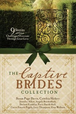 The Captive Brides Collection: 9 Stories of Great Challenges Overcome Through Great Love - eBook  -     By: Jennifer AlLee, Angela Breidenbach, Susan Davis, & 6 Others