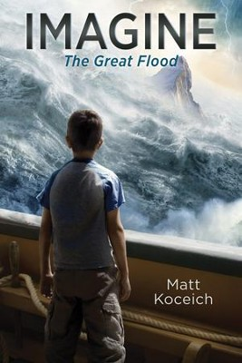 IMAGINE... The Great Flood - eBook  -     By: Matt Koceich