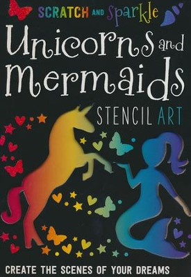 Scratch and Sparkle Mermaids & Unicorns Stencil Art  -     By: Make Believe Ideas