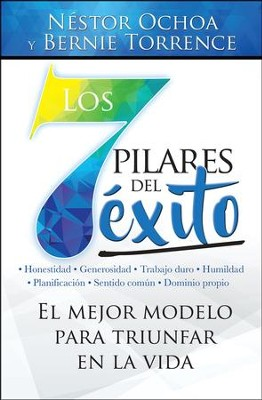 Los 7 Pilares del Exito (The 7 Pillars of Success)   -     By: Nestor Ochoa, Bernie Torrence