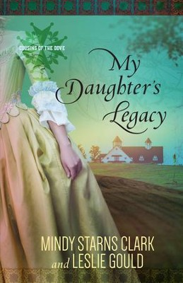 My Daughter's Legacy - eBook  -     By: Mindy Starns Clark, Leslie Gould