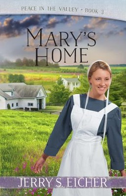 Mary's Home - eBook  -     By: Jerry S. Eicher