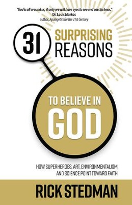 31 Surprising Reasons to Believe in God: How Superheroes, Art, Environmentalism, and Science Point Toward Faith - eBook  -     By: Rick Stedman