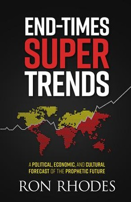 End-Times Super Trends: A Political, Economic, and Cultural Forecast of the Near-Term Prophetic Future - eBook  -     By: Ron Rhodes