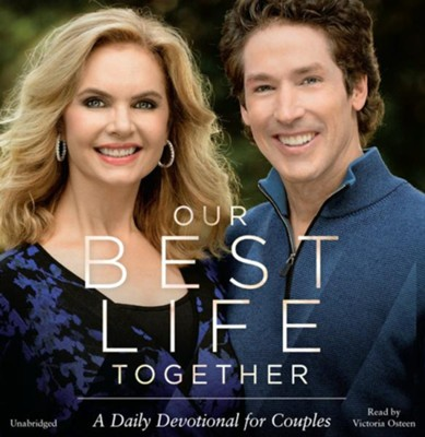 Our Best Life Together: A Daily Devotional For Couples, Unabridged Audio CD  -     By: Joel Osteen