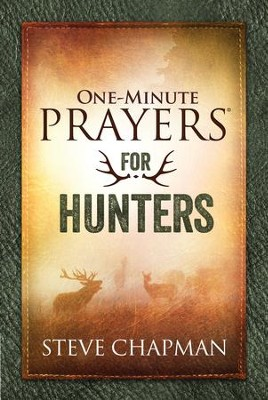One-Minute Prayers for Hunters - eBook  -     By: Steve Chapman